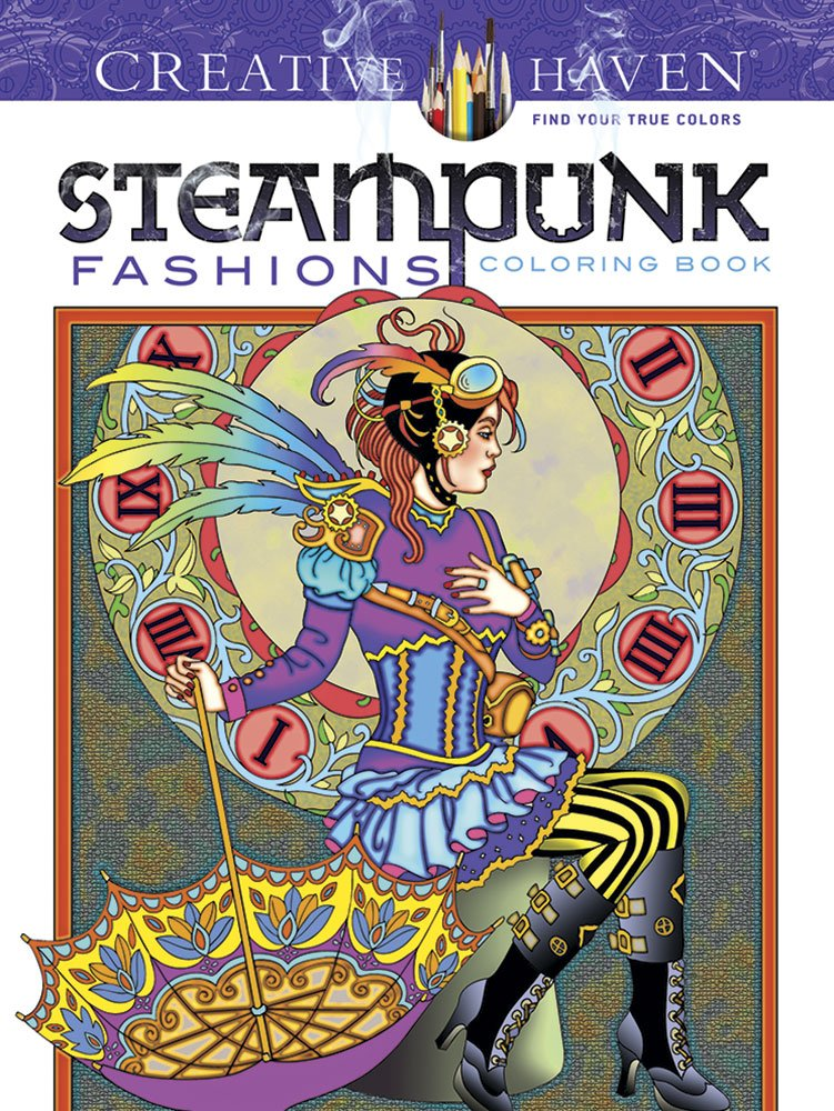 Creative Haven Steampunk Fashions Coloring Book Adult Worldwide