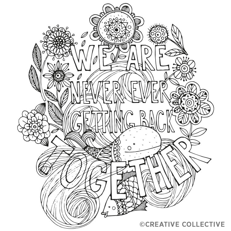 "Free Coloring Page from the Have a Nice Life Asshole: Breakup Stress Reliever Adult Coloring Book by Creative Collective ""We Are Never Getting Back Together"""