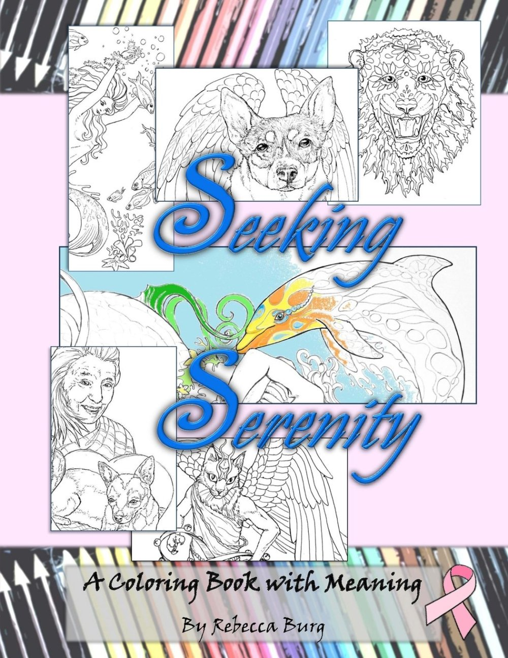 Seeking Serenity: A Coloring Book With Meaning Paperback by Rebecca Burg