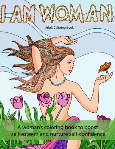 I Am Woman: A woman's coloring book to boost self-esteem and nurture self-confidence Paperback by Mix Books
