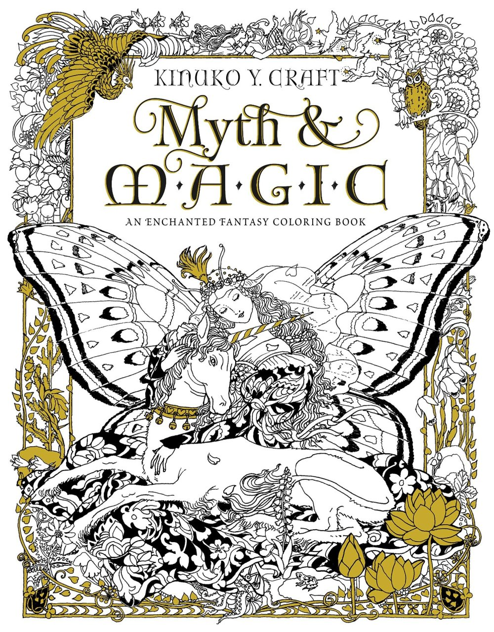 Myth Magic An Enchanted Fantasy Coloring Book By Kinuko Y Craft